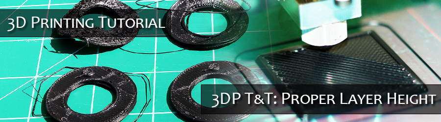 3DPT&T Proper Layer Height