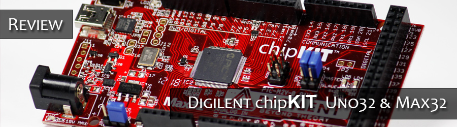 Review: Digilent chipKIT Uno32 &amp;amp; Max32 Development Boards