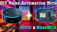 NodeMCU & Amazon Alexa Home Automation Tutorial